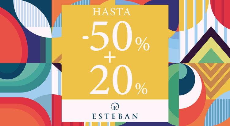 Descuento hasta 50% + 20% en Esteban Orense